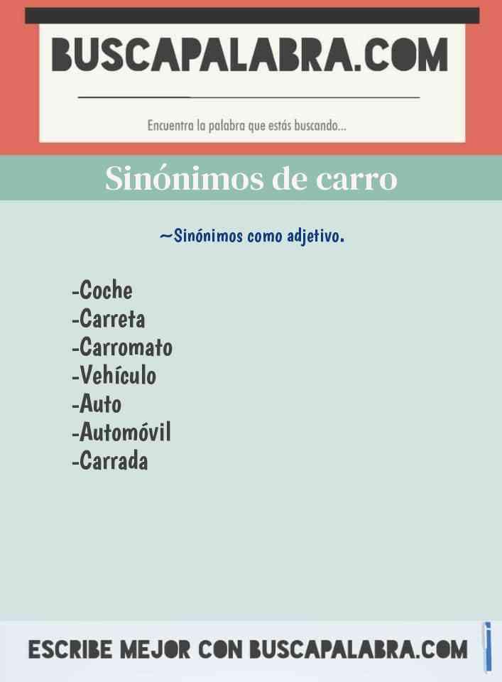 7 Sinónimos de Carro - por ejemplo: Vehículo, Auto, Automóvil